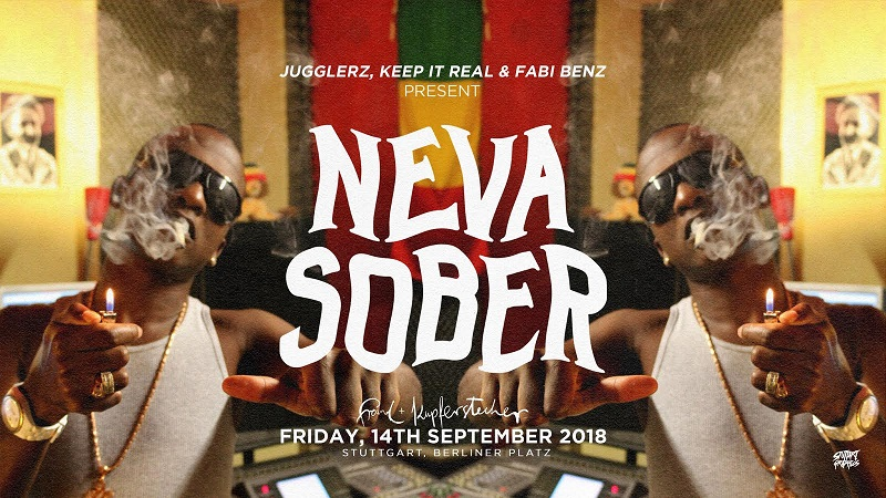 Veranstaltungstipp: Jugglerz, Keep It Real & Fabi Benz present NEVA SOBER - die neue Dancehall Party in Stuttgart!