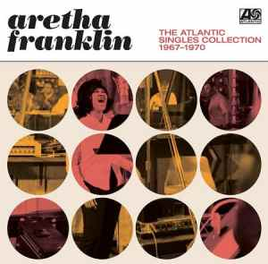 The Queen is dead – Long live the Queen  • ARETHA FRANKLIN - The Atlantic Singles Collection 1967-1970 • full stream