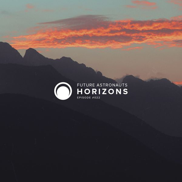 Future Astronauts Horizons Podcast Episode #022 // free download