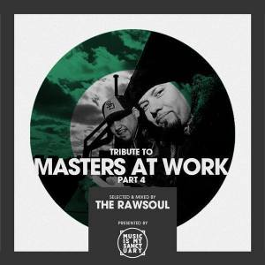 Tribute to Masters At Work (Pt. 4) – Mixed & Selected by The RawSoul | free download