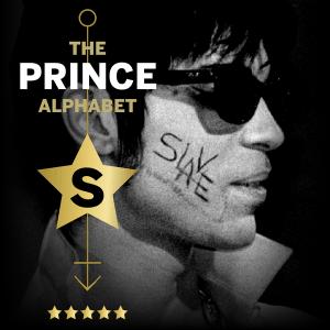 The Prince Alphabet: S