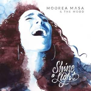 Album-Tipp: MOOREA MASA - Shine A Light • full Album stream + 4 Videos + Tourdaten