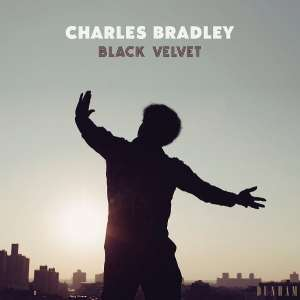 "Charles Bradley - Black Velvet • Raritätensammlung zum Abschied des 2017 verstorbenen  ""Screaming Eagle of Soul"" • Video + full Album stream"