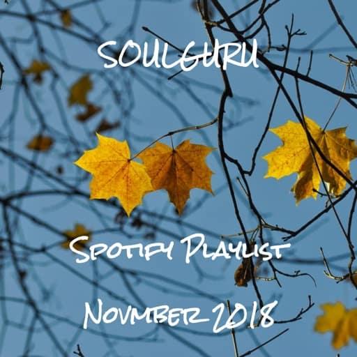 SOULGURU präsentiert die aktuelle Spotify Playlist mit den besten Songs aus den Blogposts vom November 2018!