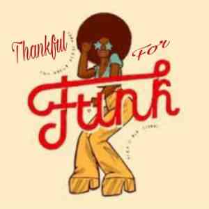Thankful for Funk!