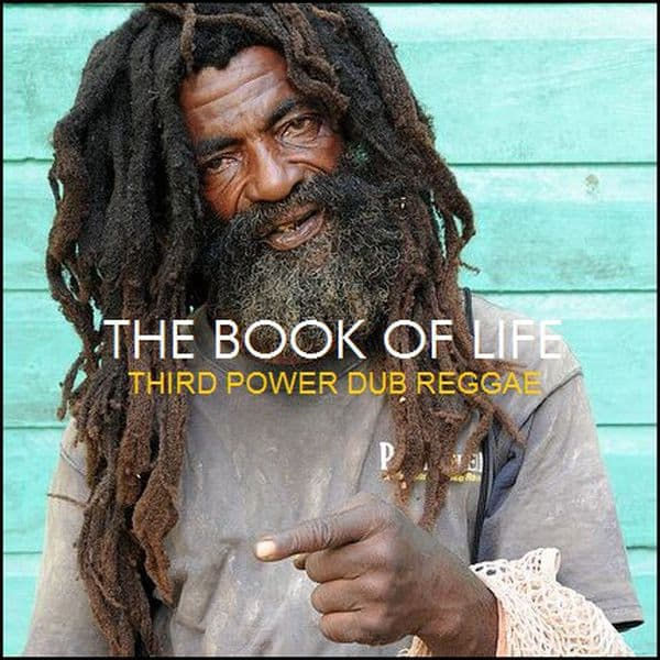 The Book of Life - Third Power DUB REGGAE Mix