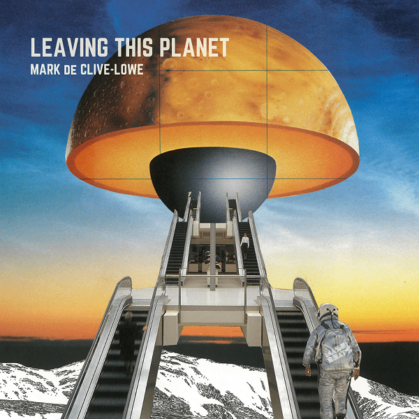Mark de Clive-Lowe - Leaving this Planet (2.0) • full album stream
