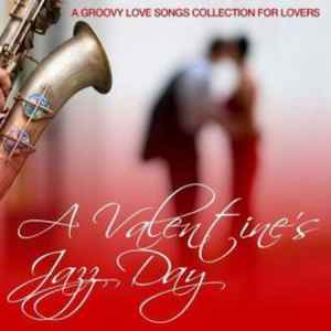 A Valentine's Jazzy Day • a groovy love songs collection for lovers
