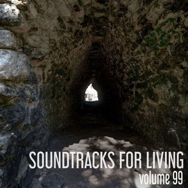 Soundtracks for Living - Volume 99 (Mixtape)