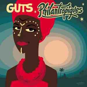 Happy Releaseday: Guts - Philantropiques • full album-stream