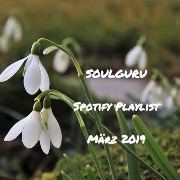 Die SOULGURU Spotify Playlist März 2019 ist da!