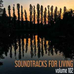 Soundtracks for Living - Volume 102 (Mixtape)