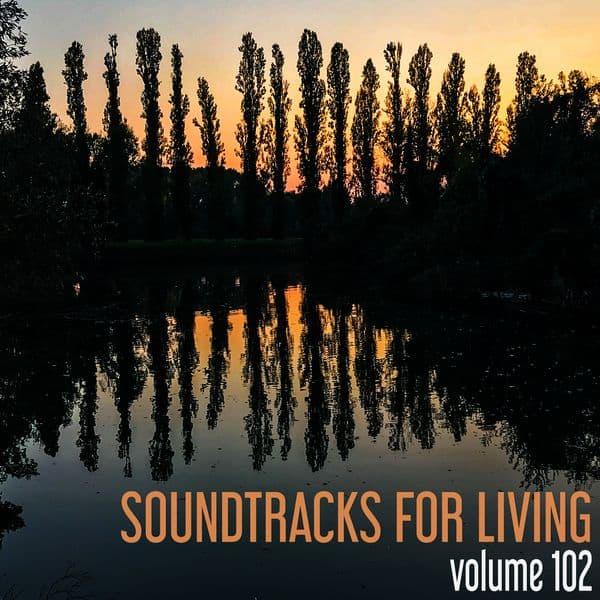 Soundtracks for Living - Volume 102 (Mixtape)