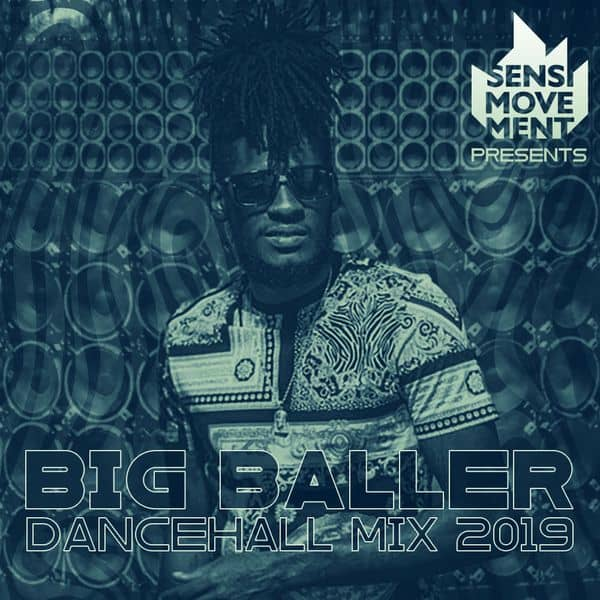 SENSI MOVEMENT presents BIG BALLER - DANCEHALL MIX 2019 by Fahda Sensi