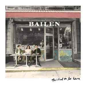 Happy Releaseday: BAILEN - Thrilled To Be Here • Album-Stream + 2 Videos