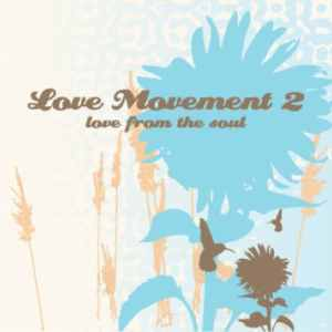 The Love Movement Mixtape Volume 2: Love From The Soul - Mixed by @Haylow - free download