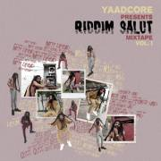 Yaadcore presents Riddim Salut Mixtape Vol. 1