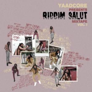 Yaadcore presents Riddim Salut Mixtape Vol. 1