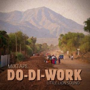 Little Lion Sound – Do-Di-Work Vol. 2 – Afro to Dancehall Mixtape 2019