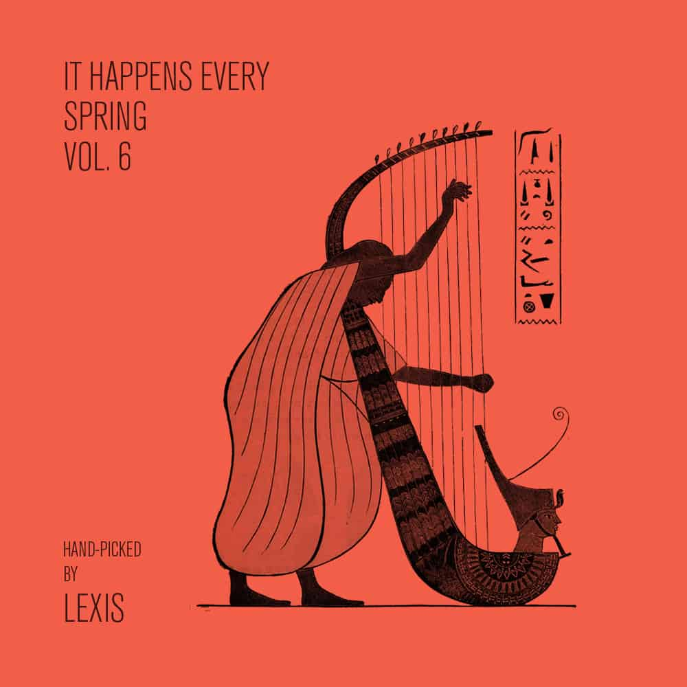 IT HAPPENS EVERY SPRING #6 - hand-picked by Lexis - free mixtape