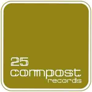COMPOST RECORDS FEIERT 25-JÄHRIGES JUBILÄUM • full album-Stream Box-Set