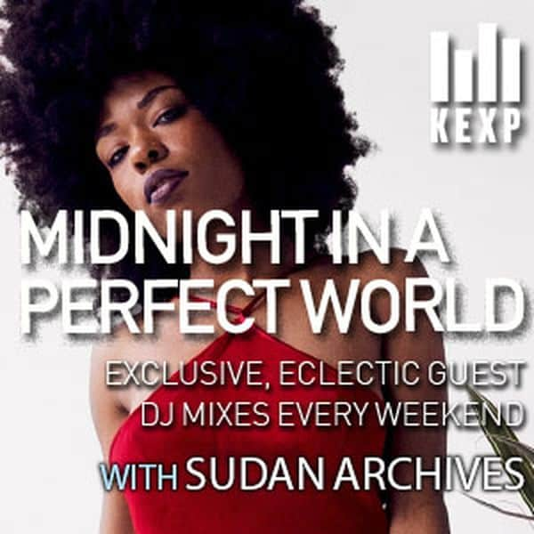 KEXP presents Midnight in a perfect World with Sudan Archives (Mixtape)