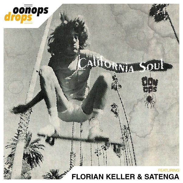 Oonops Drops – California Soul 6 // free podcast