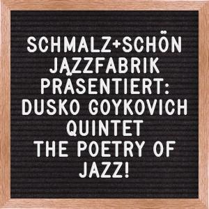 Veranstaltungstipp: SCHMALZ+SCHÖN Jazzfabrik präsentiert Dusko Goykovich Quintet - The Poetry of Jazz!
