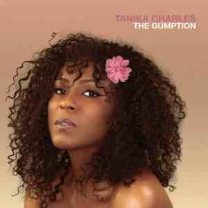 Happy Releaseday: TANIKA CHARLES - THE GUMPTION • Album Teaser + Video + full Album-Stream