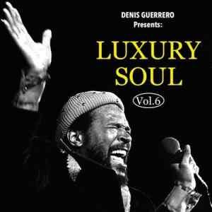 Das Sonntags-Mixtape: Denis Guerrero presents - Luxury Soul Vol. 6 -Special Edits-