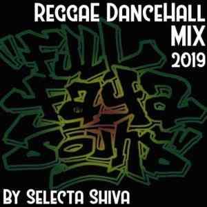 REGGAE DANCEHALL MIX 2019 by Selecta Shiva