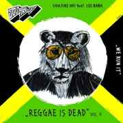 Reggae is Dead IX