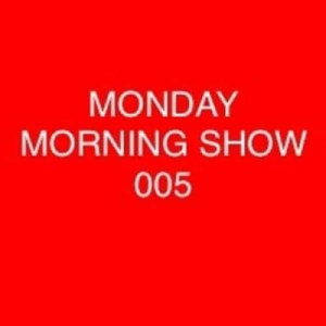Monday Morning Show 005
