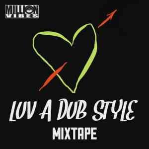 Luv A Dub Style Mixtape