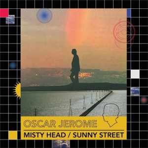 Oscar Jerome - Misty Head / Sunny Street (OFFICIAL VIDEO)