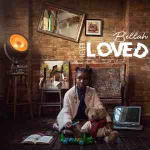 Introducing: Bellah -Never Loved (Audio)