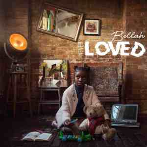 Introducing: Bellah - Never Loved (Audio)