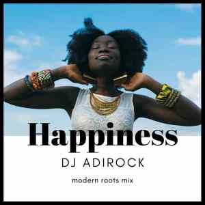 HAPPINESS • modern roots mix by Selecta Adirock • free download