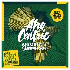 Afro Centric Mix Summer 2019 by Silly Walks Disco
