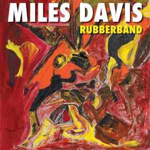 ++ NEWS ++ Miles Davis' verschollenes Album RUBBERBAND wird am 6. September veröffentlicht! ++