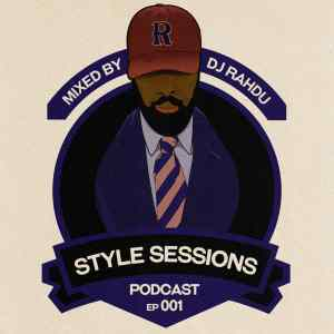 Style Sessions 001 - mixed by DJ Rahdu