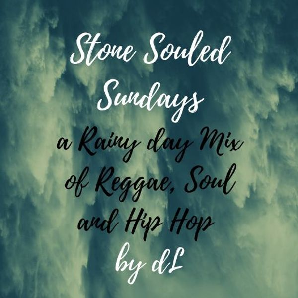 Das Sonntags-Mixtape: Stone Souled Sundays - a rainy day Mix of Reggae, Soul and HipHop 🌧🌧🌧