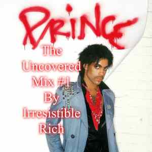 The Uncovered Mix #1 By Irresistible Rich