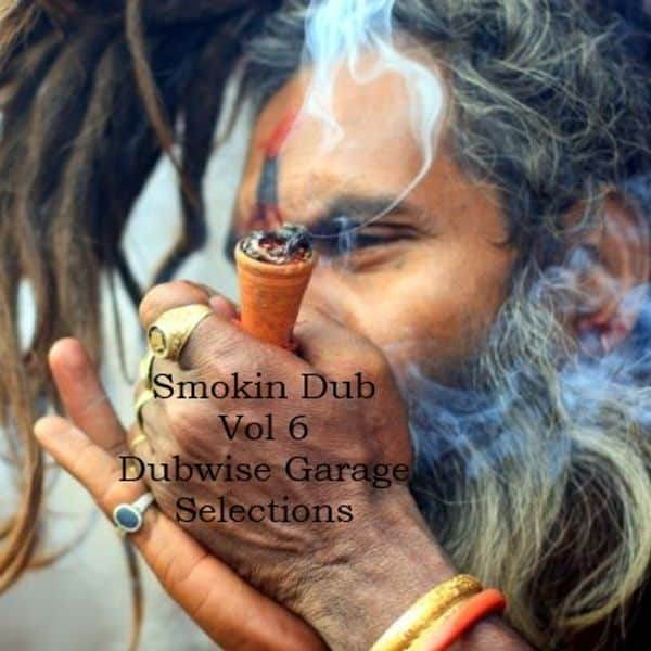 SMOKIN DUB TRACKS VOL 6 – DUBWISE GARAGE SELECTIONS feat. Ernest Ranglin, Congos, Thievery Corporation, Asian Dub Foundation