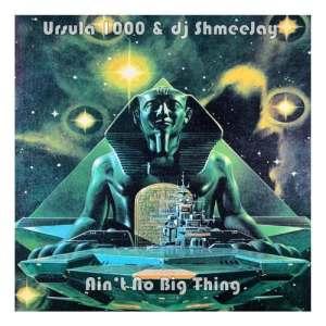 Ursula 1000 & dj ShmeeJay - Ain't No Big ThingMix