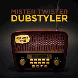 Mister Twister: Dubstyler - Volume One (free Mixtape)