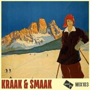 Good Life Mix 103 - Kraak & Smaak