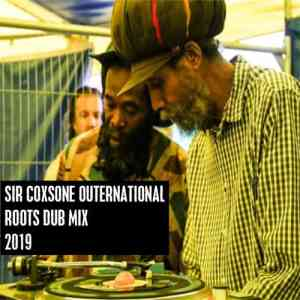 Sir Coxsone Outernational Roots Dub Mix 2019
