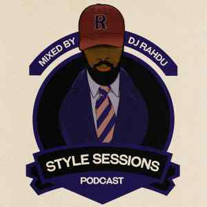 Style Sessions 004 - mixed by DJ Rahdu