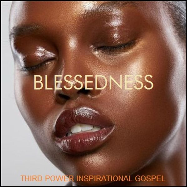 BLESSEDNESS - Third Power Inspirational Gospel Mix